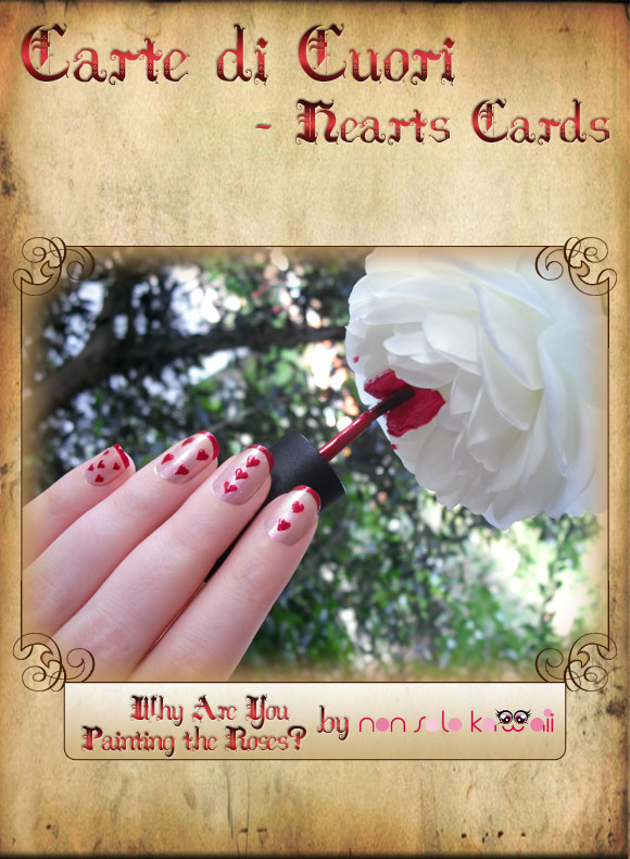 non solo Kawaii in Wonderland - Carte di Cuori / Hearts Cards: Why Are You Painting the Roses?