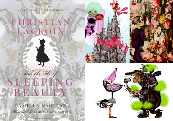 Christian Lacroix and the Tale of Sleeping Beauty: A Fashion Fairytale Memoir - Christian Lacroix, Camilla Morton