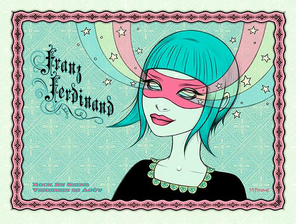 Tara McPherson - Rock Poster: Franz Ferdinand | I Know It by Heart, Dorothy Circus Gallery